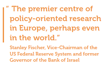 """The premier centre of policy-oriented research in Europe, perhaps even in the world."" Stanley Fischer, Vice-Chairman of the US Federal Reserve System and former Governor of the Bank of Israel"