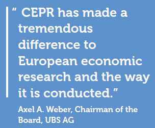 """CEPR has made a tremendous difference to European economic research and the way it is conducted."" Axel A. Weber, Chairman of the Board, UBS AG"